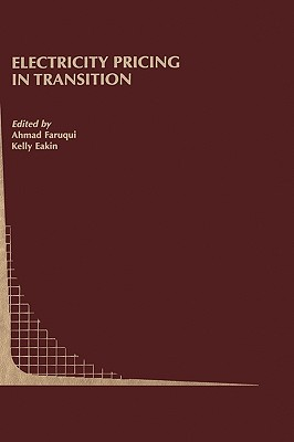 Springer Electricity Pricing in Transition (2002 Edition) by Faruqui, Ahmad/ Faruqui/ Faruqui, Ahmad [Hardcover] at Sears.com